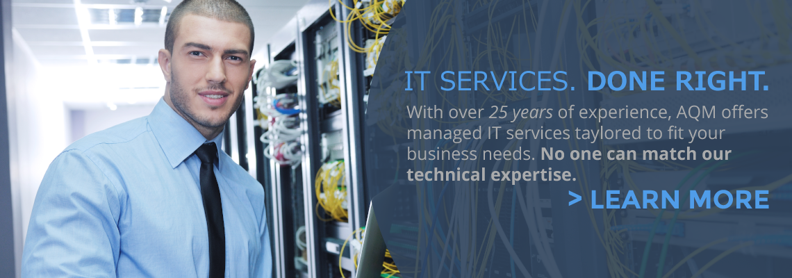 Click for Information on AQM Business IT Services!